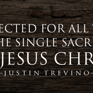 Perfected for All Time by the Single Sacrifice of Jesus Christ - Audio