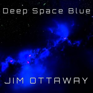 The Album Show feat Jim Ottaway and Deep Space Blue