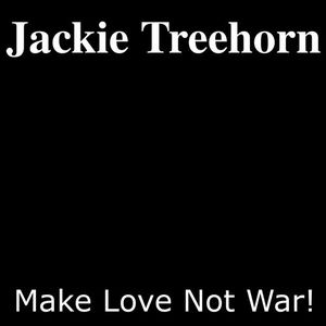 Make Love Not War! Mixed By: Jackie Treehorn