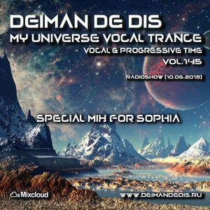 Deiman de Dis - My Universe Vocal Trance vol.145 (Special Mix for Sophia) [10.06.2019]