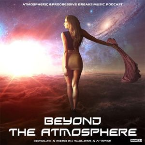 Sunless & A-Mase - Beyond The Atmosphere #023 (21.10.15 on Progressive World Radio)