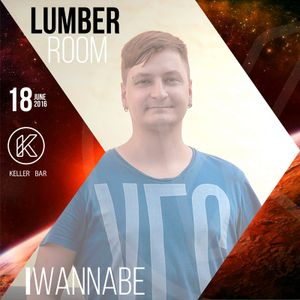 I Wannabe - 18 JUN 2016 Lumber Room @ Keller Bar promo mix