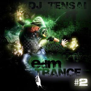 DJ Tensai - EDM Trance Podcast #2