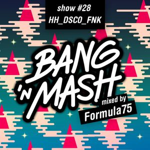Bang 'n Mash - Hiphopdiscofunk - Rampshows #28 Mixed By Formula75