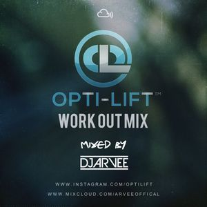 OPTI-LIFT WORK OUT MIX @DJARVEE