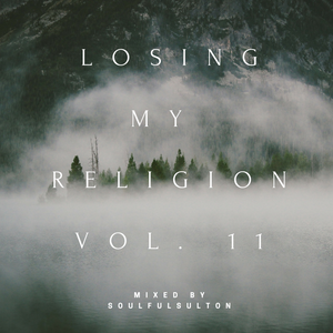 Soulful Sulton(Bruno) - Losing My Religion Vol.11