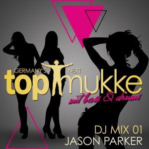 Germanys Next Top Mukke (DJ Mix 01) - mixed by Jason Parker