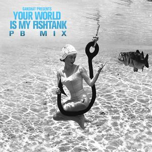 Your World Is My Fishtank