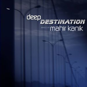 DEEP DESTINATION 25-03-2014 Mixed By Mahir KANIK