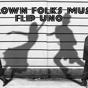Grown Folk Music - Flip Uno