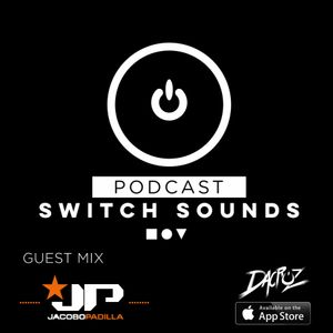 Switch Sounds Podcasts by Dacruz #10 Guest Mix Jacobo Padilla