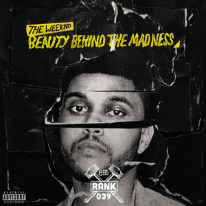 Rank No. 039 - The Weeknd: 'Beauty Behind The Madness'