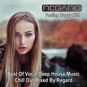 Feeling happy 20 best of vocal deep house music chill for Deep vocal house music