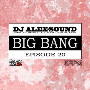 DJ ALEX-SOUND - BIG BANG (Episode 020)