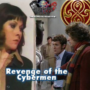 An Unearthly Podcast #92: Revenge of the Cybermen