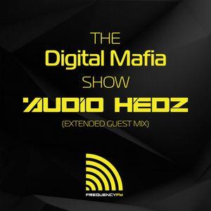 The Digital Mafia Show 007 (Audio Hedz Guest Mix)