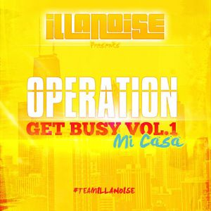 "Operation Get Busy Vol 1. ""Mi Casa"""