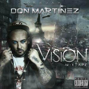 DJ DON MARTINEZ - VISION vol.1 (HIP HOP mixtape 2012)