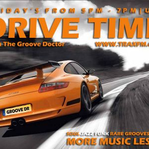 The GrooveDoctor's DriveTime show Live Replay On www.traxfm.org -  7th july 2017