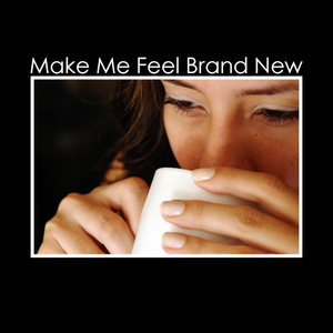 Podcast #17: Make Me Feel Brand New