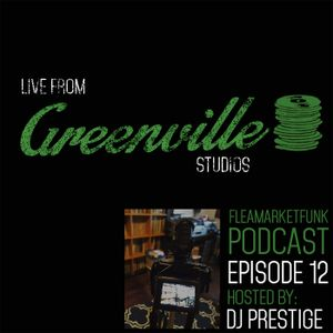 FleaMarket Funk: Live From Greenville Studios Episode #12