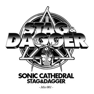 Sonic Cathedral: Stag and Dagger Mix 001
