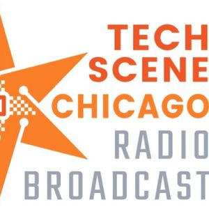 Tech Scene Chicago • Host Melanie Adcock • 05/04/2018