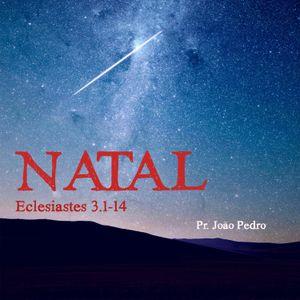 Eclesiastes 3:1-14 - Pr. João Pedro - 27/12/2015