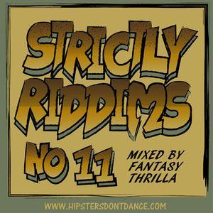 Strictly Riddims No 11 Mixed by Fantasy Thrilla