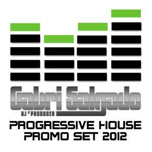 Gabri Salgado Progressive House Promo Set 2012