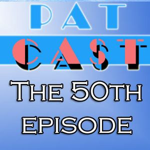 Episode 50 - The 50th Episode
