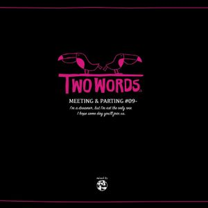 Two Words ~Meeting & Parting #09~