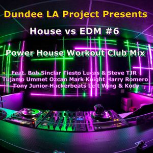 Dundee LA House vs EDM Feat.  Bob Sinclar Tiesto Lucas & Steve TJR Tujamo Mark Knight