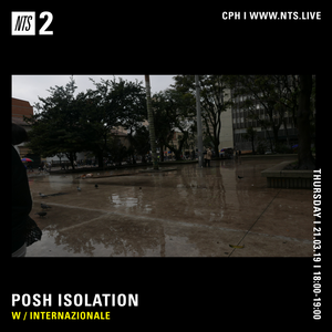 Posh Isolation w/ Internazionale- 21st March 2019