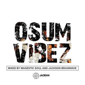 OSUM VIBEZ 01 Mixed by Magestic Soul & Jackson Brainwave
