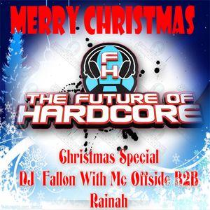 The Future Of Hardcore Christmas Mix 2014- DJ Fallon With Mc Offside & Rainah