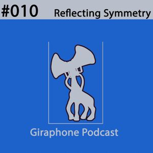 GIRPodcast010 [DJ set by Reflecting Symmetry]