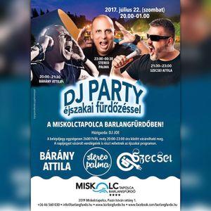 2017.07.22. - DJ Party Fürdőzéssel - Barlangfürdő, Miskolctapolca - Saturday