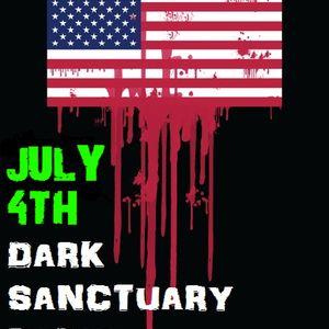 DARK SANCTUARY RADIO DARK 4TH OF JULY SPECIAL (2017 Update)