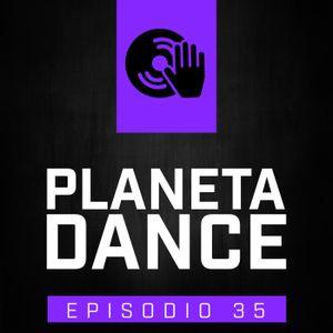 Episodio 35 - Planeta Dance (EDM, Twerk, House, Trance)