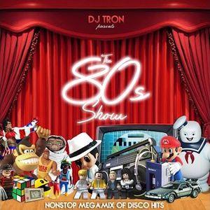 DJ Tron - 80s Show - Nonstop Megamix Of Eighties Pop Hits