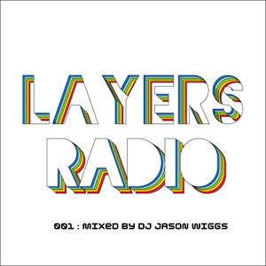 Jason Wiggs Layers Radio - 001