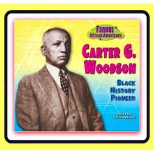 Carter G. Woodson and the History of Black History Month