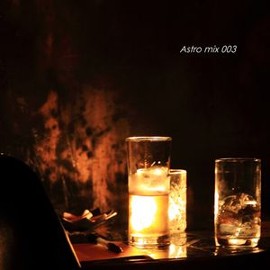Astro mix 003 - Re-Mixed at 7th Aug. 2010