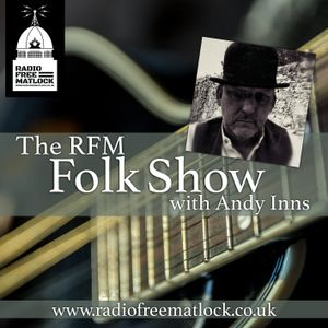 The RFM Folk Show with Andy Inns, May 20, 2019