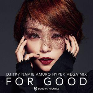 """【安室奈美恵MIX】FOR GOOD""""NAMIE AMURO HYPER MEGA MIX""""J-POP,MEGA HIT,DANCE,DIVA,泣き歌,切ない,平成,歌姫,BEST"""