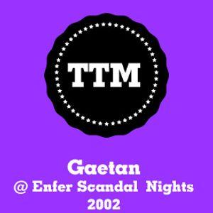 Gaetan - Enfer Scandal Night -2002