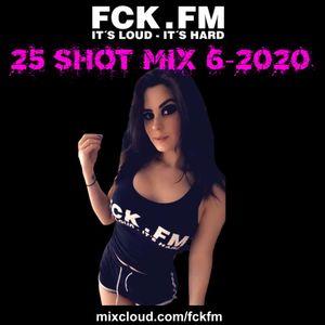 FCK.FM 25 Shots 6-2020