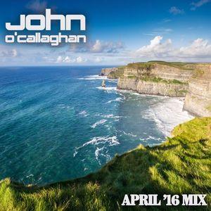 John O'Callaghan April '16 Mix