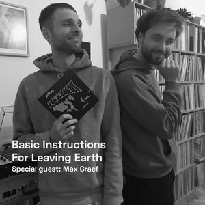 Basic Instructions For Leaving Earth Nr. 08 w/ Max Graef